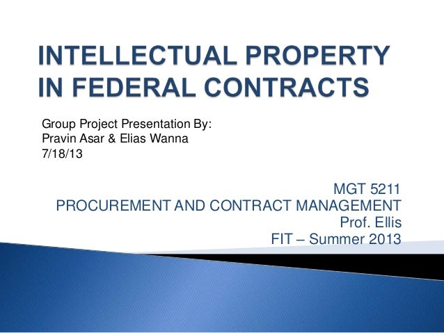 Group Project Presentation By: Pravin Asar & Elias Wanna 7/18/13  MGT 5211 PROCUREMENT AND CONTRACT MANAGEMENT Prof. Ellis...