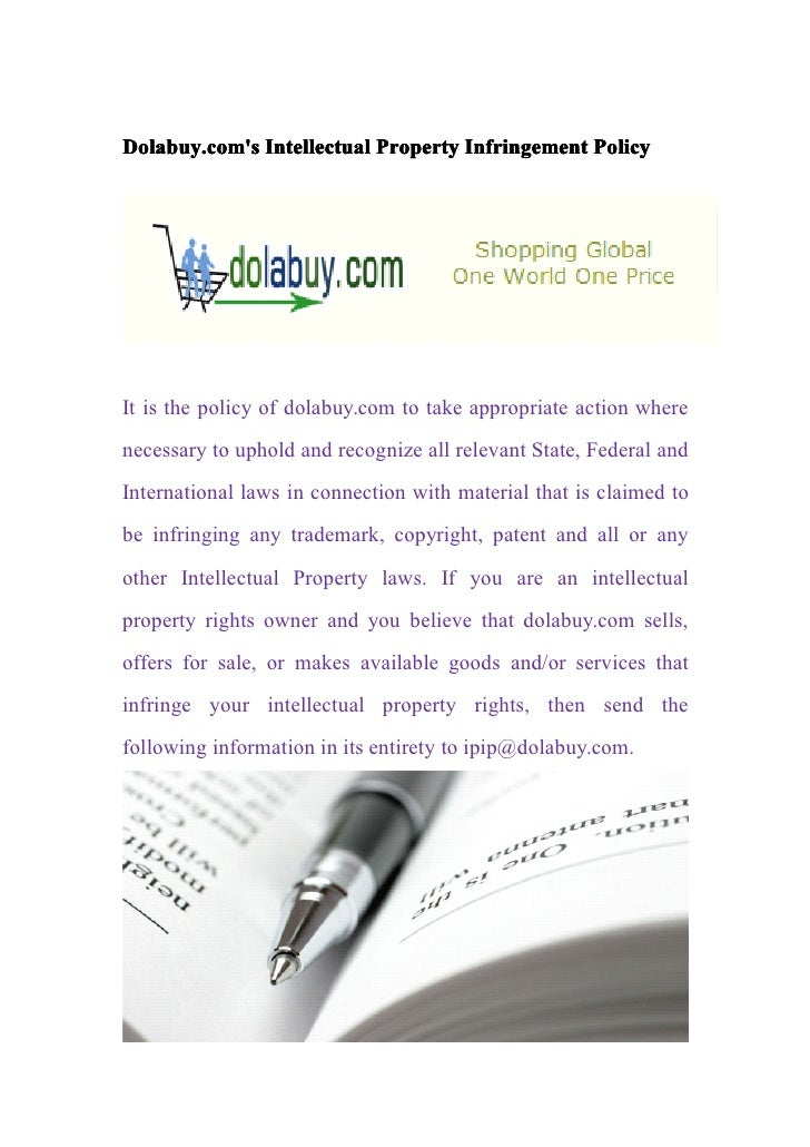 Dolabuy.coms Intellectual Property Infringement PolicyIt is the policy of dolabuy.com to take appropriate action wherenece...