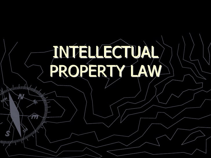 INTELLECTUALPROPERTY LAW