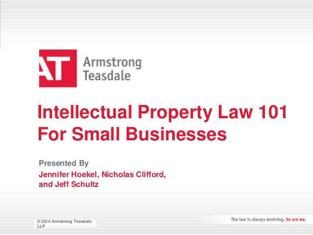 Intellectual Property Law 101  For Small Businesses  Presented By  Jennifer Hoekel, Nicholas Clifford,  and Jeff Schultz  ...