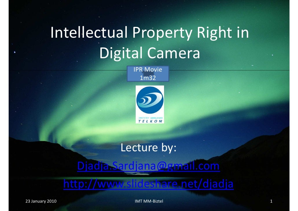 Intellectual Property Right in                    Digital Camera                                IPR Movie                 ...