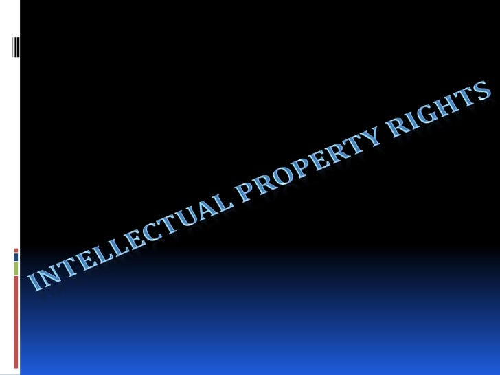 •Intellectual property is the creation of human mind, the humanintellect and hence called intellectual property.•By acquir...