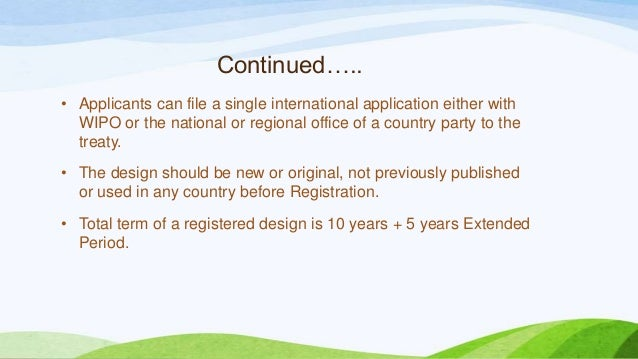 Continued….. • Applicants can file a single international application either with WIPO or the national or regional office ...