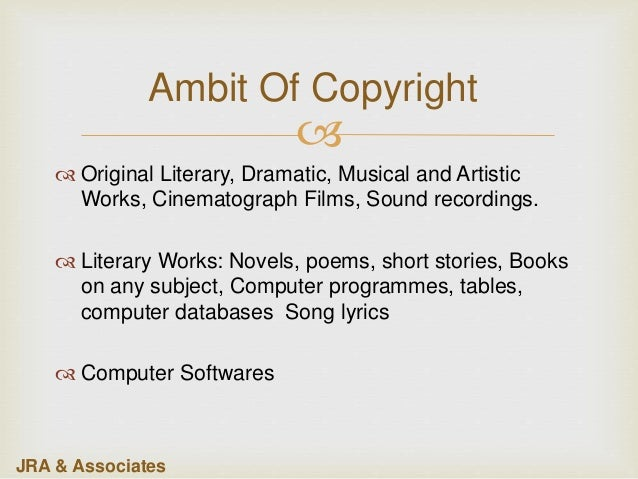   Original Literary, Dramatic, Musical and Artistic Works, Cinematograph Films, Sound recordings.  Literary Works: Nove...
