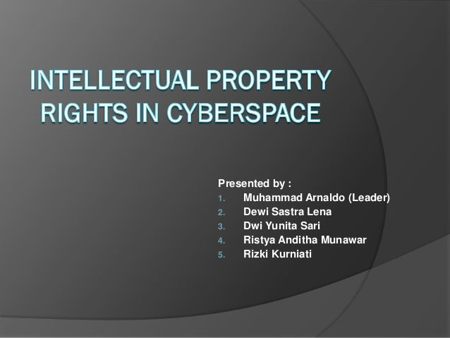 intellectual property in cyberspace provenance of Creation of statute (positive law): though intellectual property had a common  law origin, but now it is protected by national legislations [exception: passing.