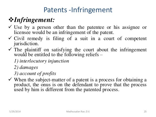 Patents -Infringement Infringement:  Use by a person other than the patentee or his assignee or licensee would be an inf...