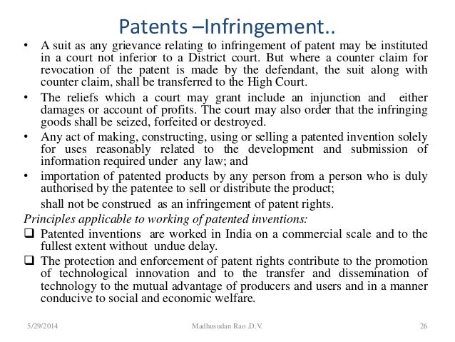 Patents –Infringement.. • A suit as any grievance relating to infringement of patent may be instituted in a court not infe...