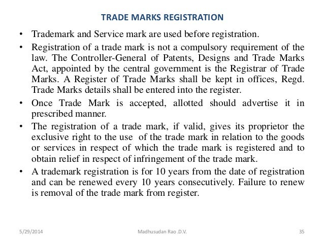 TRADE MARKS REGISTRATION • Trademark and Service mark are used before registration. • Registration of a trade mark is not ...