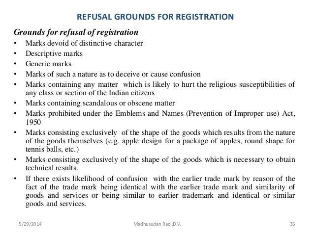REFUSAL GROUNDS FOR REGISTRATION Grounds for refusal of registration • Marks devoid of distinctive character • Descriptive...