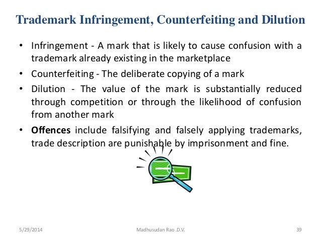 Trademark Infringement, Counterfeiting and Dilution • Infringement - A mark that is likely to cause confusion with a trade...