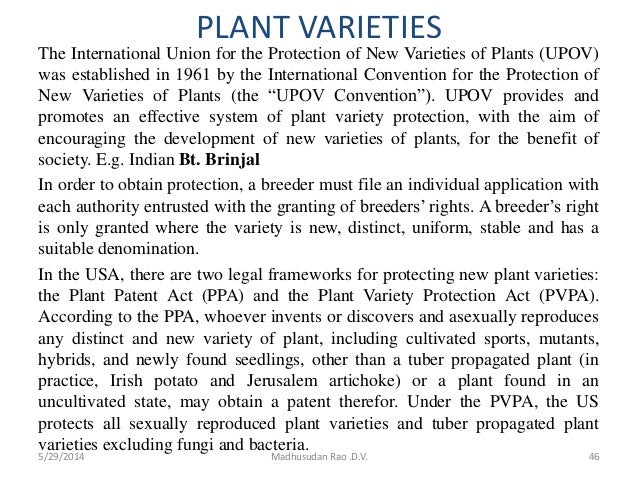 PLANT VARIETIES 46Madhusudan Rao .D.V.5/29/2014 The International Union for the Protection of New Varieties of Plants (UPO...