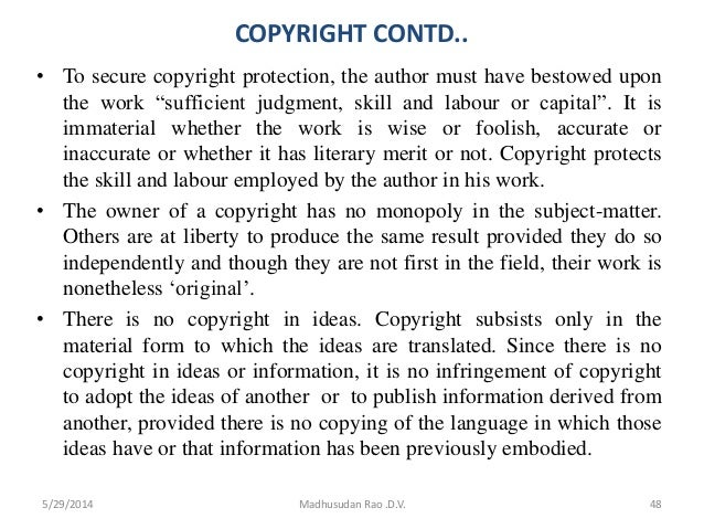 """COPYRIGHT CONTD.. • To secure copyright protection, the author must have bestowed upon the work """"sufficient judgment, skil..."""