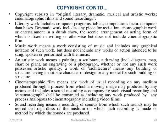 """COPYRIGHT CONTD… • Copyright subsists in """"original literary, dramatic, musical and artistic works; cinematographic films a..."""