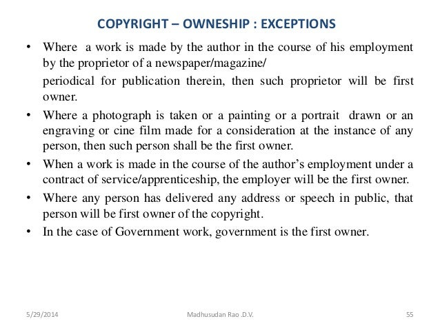 COPYRIGHT – OWNESHIP : EXCEPTIONS • Where a work is made by the author in the course of his employment by the proprietor o...