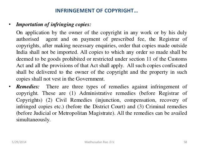 INFRINGEMENT OF COPYRIGHT… • Importation of infringing copies: On application by the owner of the copyright in any work or...