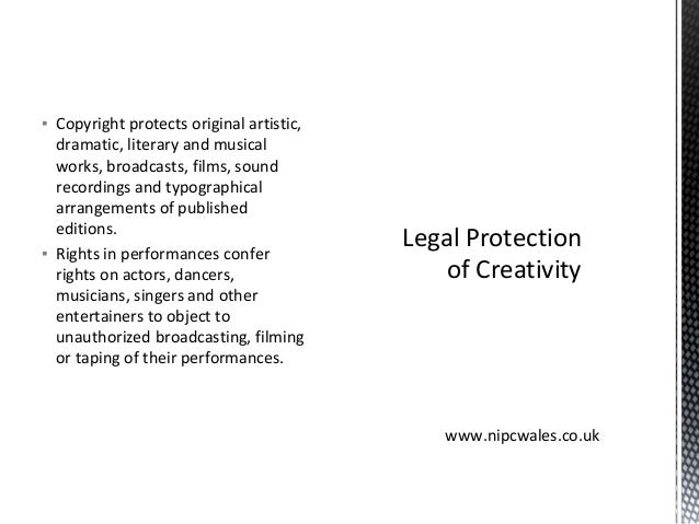 ▪ Copyright protects original artistic, dramatic, literary and musical works, broadcasts, films, sound recordings and typo...