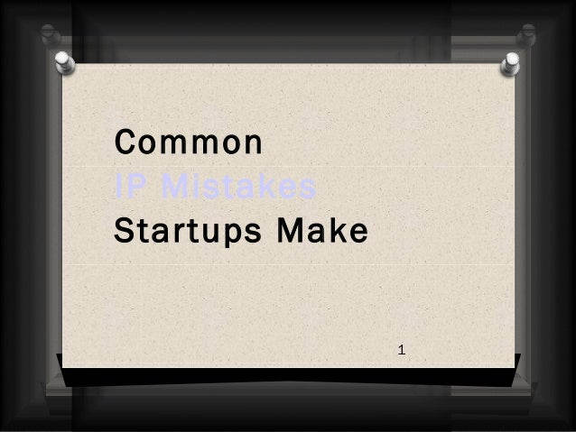 Common IP Mistakes Startups Make 1
