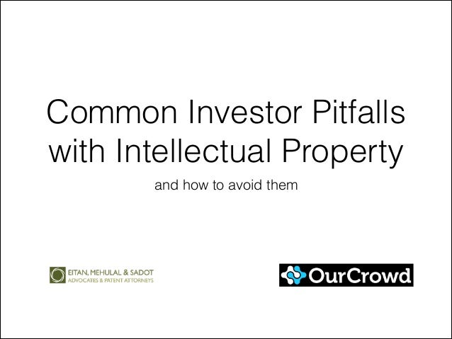 Common Investor Pitfalls with Intellectual Property and how to avoid them