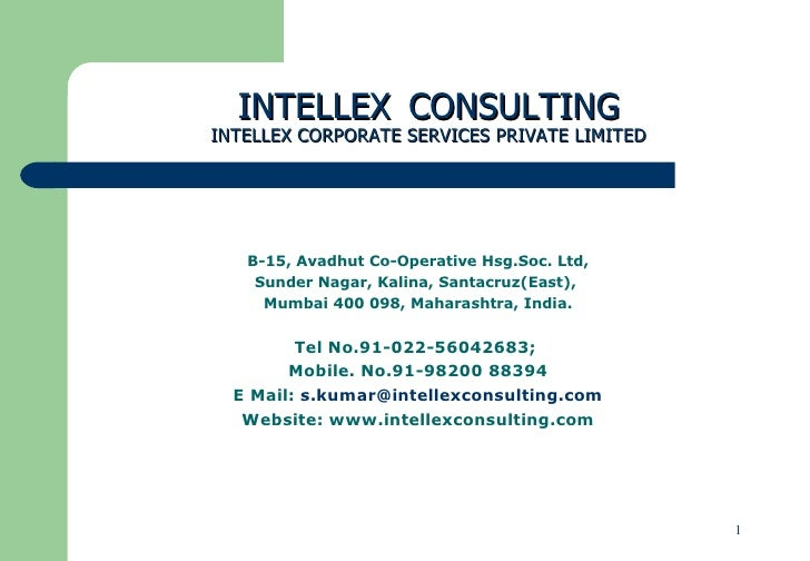 INTELLEX   CONSULTING INTELLEX CORPORATE SERVICES PRIVATE LIMITED B -15, Avadhut Co-Operative H sg. Soc .  Ltd, Sunder Nag...