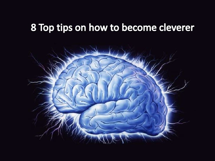 8 Top tips on how to become cleverer<br />