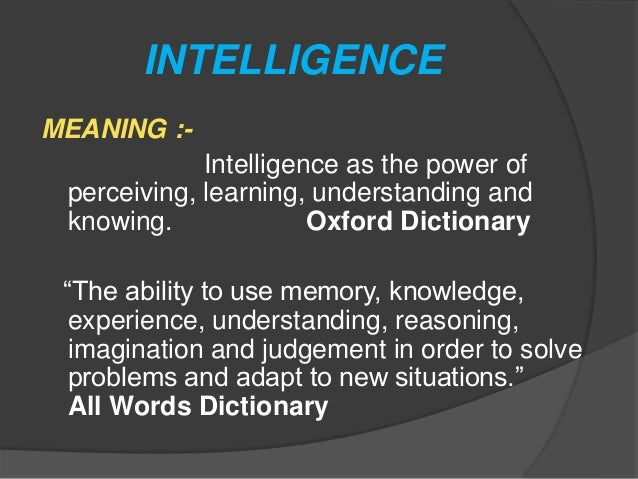 spe 351 meanings of intelligence and Read this essay on meaning of intelligence and adaptive behavior spe 351 august 5, 2012 spiritual intelligence is a term used to indicate a spiritual.