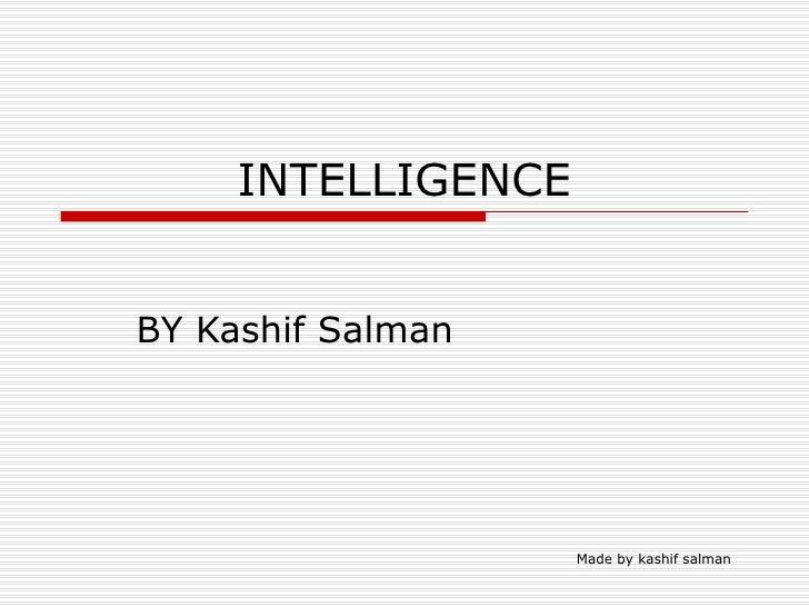 INTELLIGENCE BY Kashif Salman Made by kashif salman