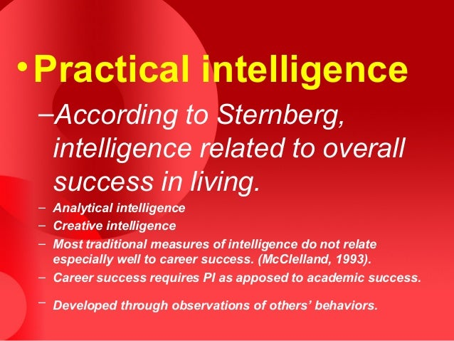 practical intelligence This path-breaking book reviews psychological research on practical intelligence  and describes its importance in everyday life the authors.