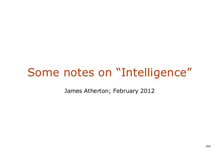 "Some notes on ""Intelligence"" James Atherton; February 2012"