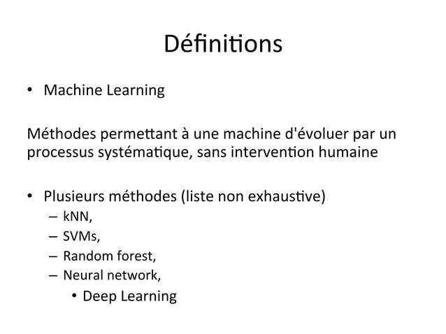 Défini,ons • MachineLearning MéthodespermeCantàunemachined'évoluerparun processussystéma,que,sansinterven,on...