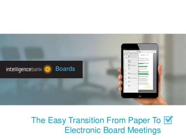 The Easy Transition From Paper To Electronic Board Meetings Boards