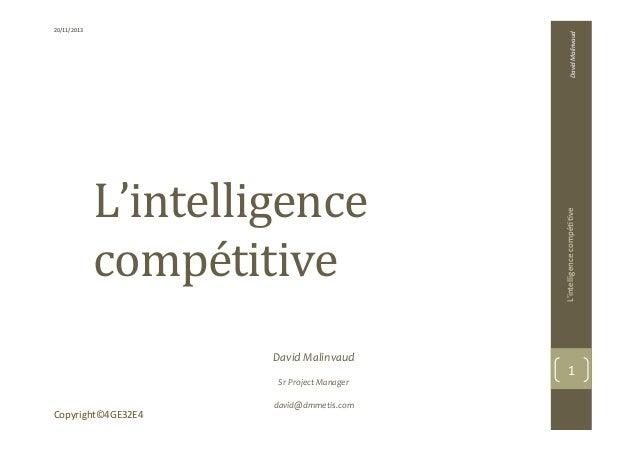 L'intelligence   compétitive   David  Malinvaud      Sr  Project  Manager      david@dmmetis.com   Dav...