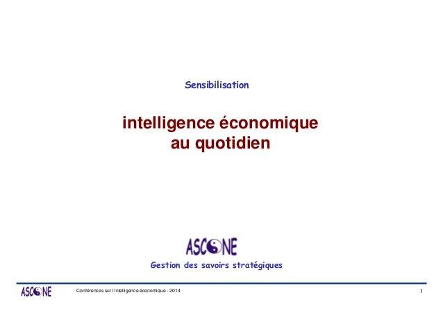 Conférences sur l'intelligence économique - 2014 intelligence économique au quotidien Gestion des savoirs stratégiques Sen...