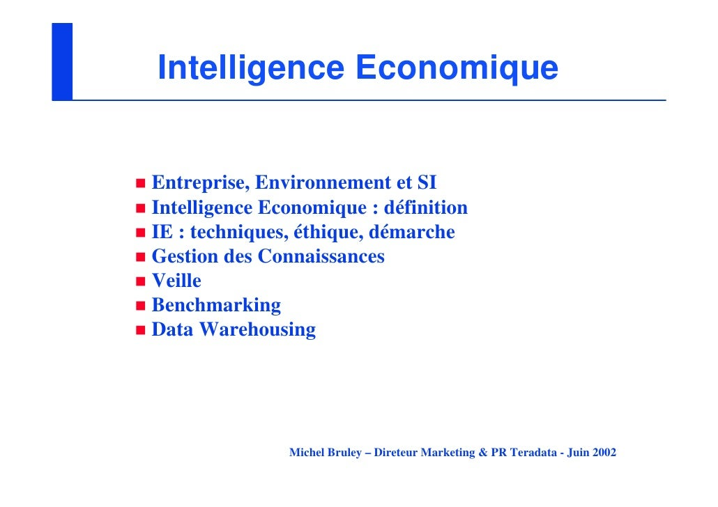 Intelligence EconomiqueEntreprise, Environnement et SIIntelligence Economique : définitionIE : techniques, éthique, démarc...