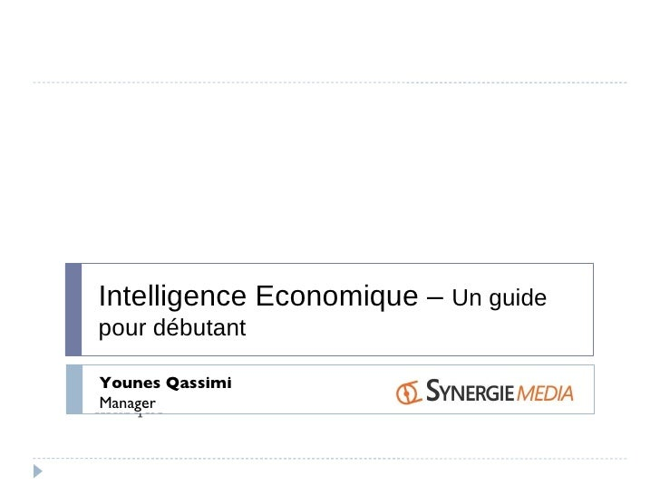 Intelligence Economique –  Un guide pour débutant Younes Qassimi Manager