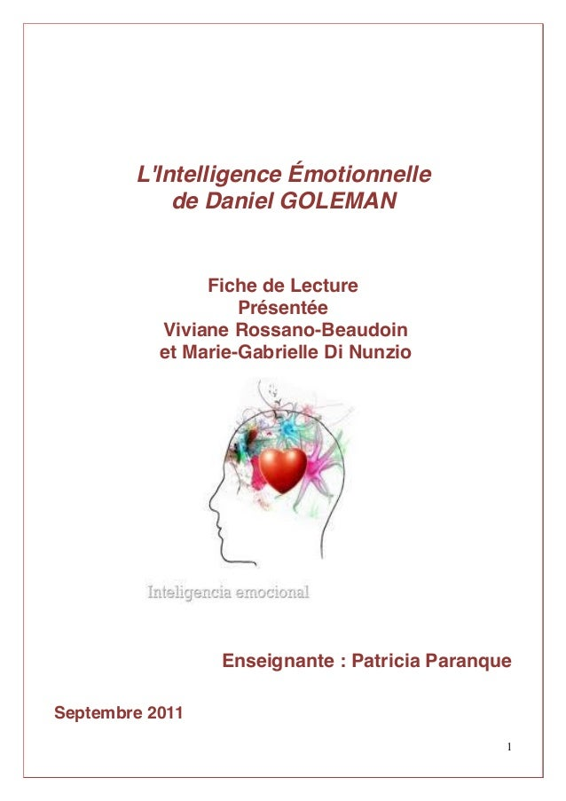 1 L'Intelligence Émotionnelle de Daniel GOLEMAN Fiche de Lecture Présentée Viviane Rossano-Beaudoin et Marie-Gabrielle Di ...