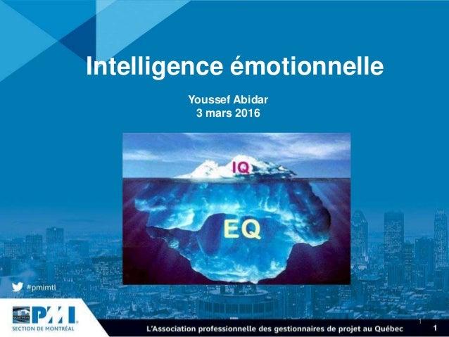 1 Youssef Abidar 3 mars 2016 Intelligence émotionnelle