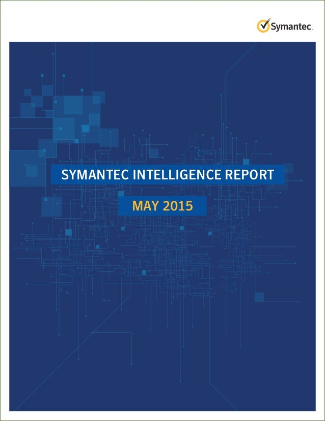 Symantec Intelligence Report: May 2015