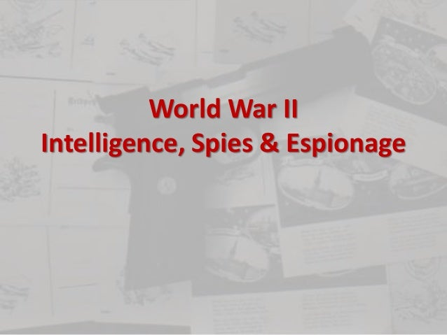 World War II Intelligence, Spies & Espionage