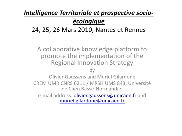 Intelligence Territoriale et prospective socio-écologique 24, 25, 26 Mars 2010, Nantes et Rennes<br />A collaborative know...