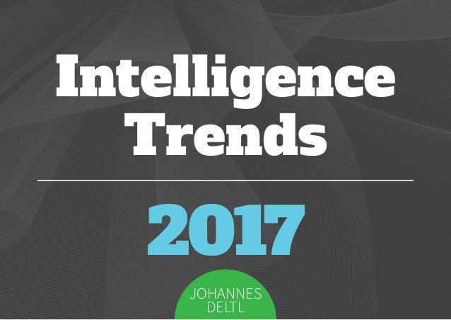 Intelligence Trends 2017 Johannes Deltl