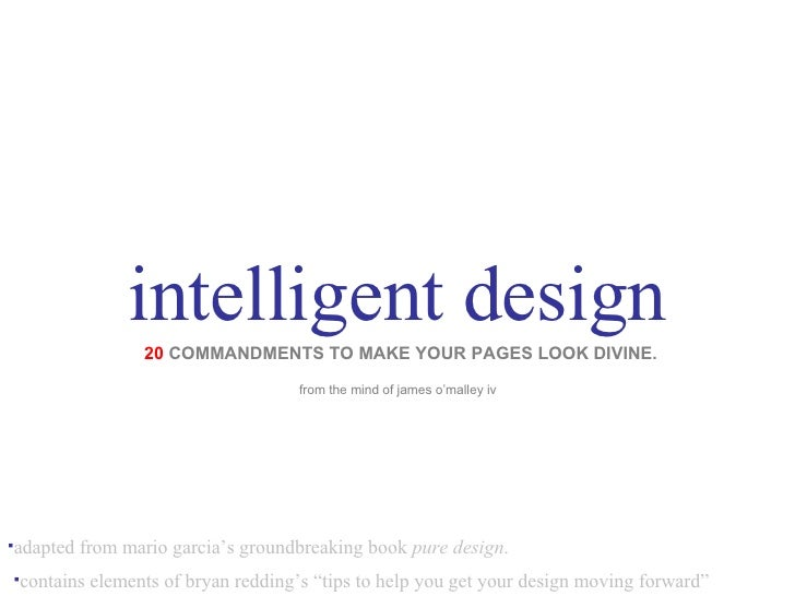 intelligent design 20  COMMANDMENTS TO MAKE YOUR PAGES LOOK DIVINE. <ul><li>adapted from mario garcia's groundbreaking boo...