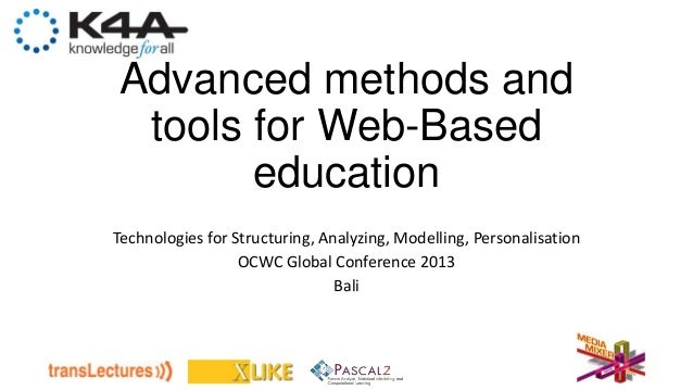 Advanced methods andtools for Web-BasededucationTechnologies for Structuring, Analyzing, Modelling, PersonalisationOCWC Gl...