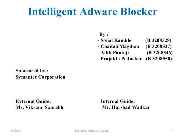Intelligent Adware Blocker By : - Sonal Kamble  (B 3208528) - Chaitali Magdum  (B 3208537) - Aditi Pantoji  (B 3208546) - ...