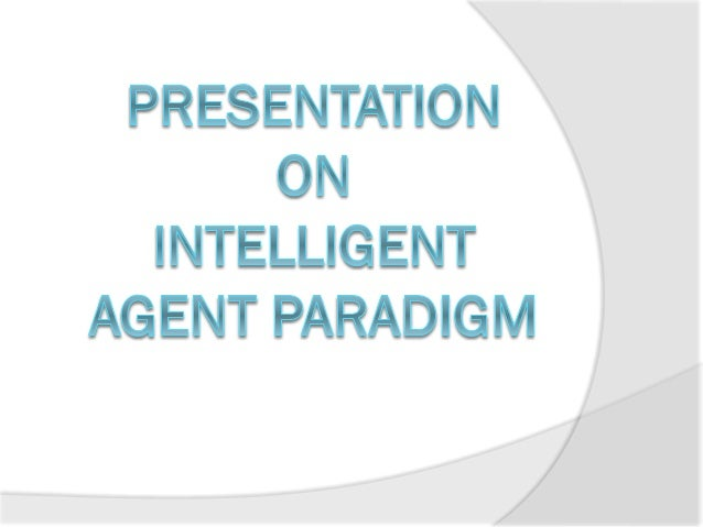Instructional Objective  Define an agent  Define an Intelligent agent  Define a Rational agent  Discuss different type...