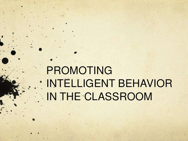 PROMOTINGINTELLIGENT BEHAVIORIN THE CLASSROOM