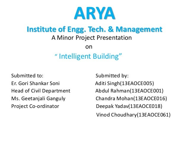 "ARYA Institute of Engg. Tech. & Management A Minor Project Presentation on "" Intelligent Building"" Submitted to: Submitted..."