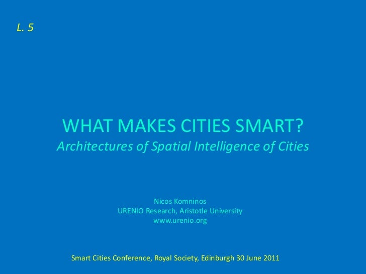 L. 5        WHAT MAKES CITIES SMART?       Architectures of Spatial Intelligence of Cities                               N...