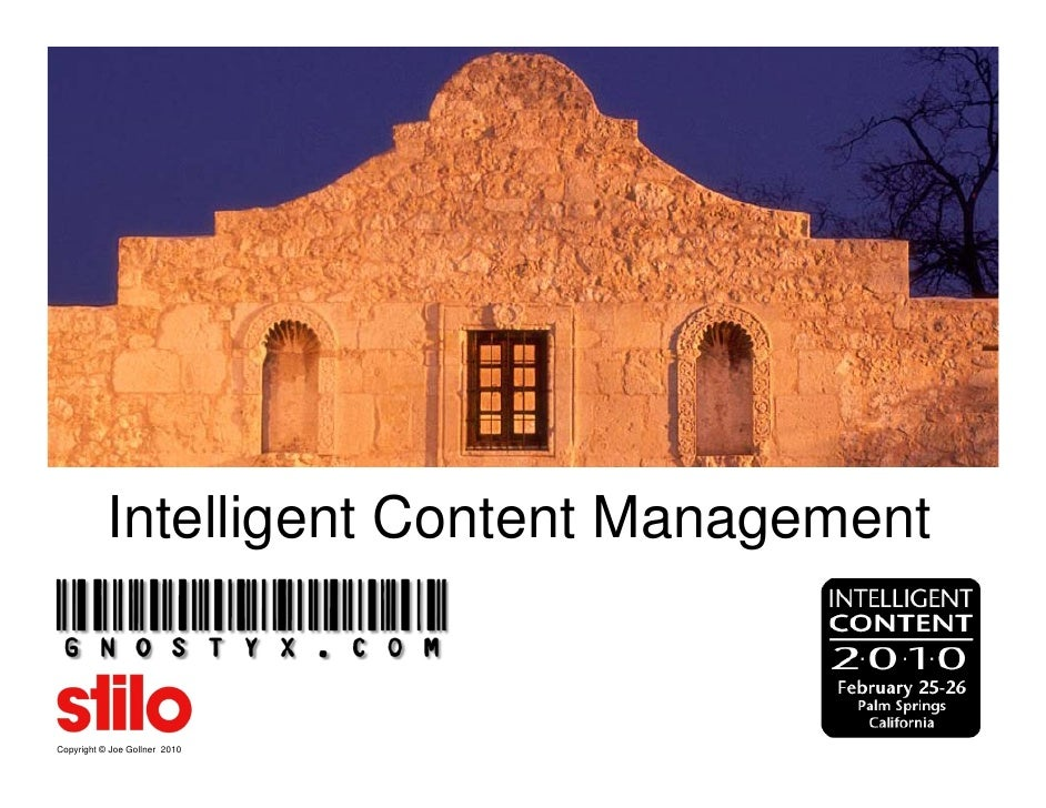 Intelligent Content Management   Copyright © Joe Gollner 2010