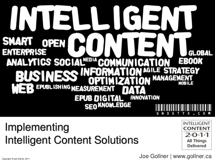 Implementing  Intelligent Content SolutionsCopyright © Joe Gollner 2011                                  Joe Gollner | www...