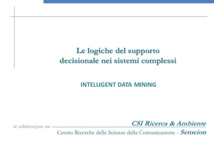 Le logiche del supporto                        decisionale nei sistemi complessi                                 INTELLIGE...